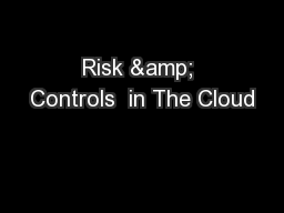 Risk & Controls  in The Cloud