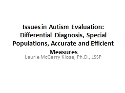 Issues in Autism Evaluation: Differential Diagnosis, Special Populations, Accurate and Efficient Me PowerPoint PPT Presentation