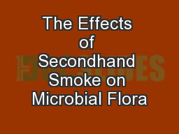 The Effects of Secondhand Smoke on Microbial Flora
