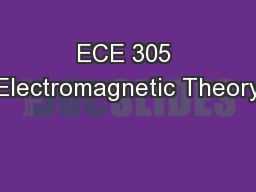 ECE 305 Electromagnetic Theory