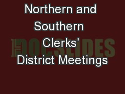Northern and Southern  Clerks' District Meetings