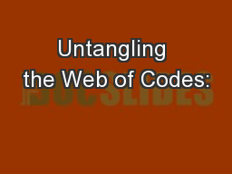 Untangling the Web of Codes: