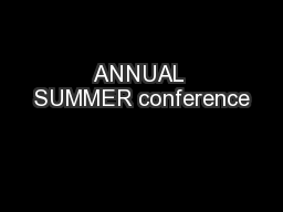 ANNUAL SUMMER conference PowerPoint PPT Presentation
