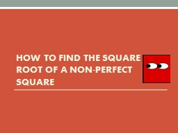 How to Find the Square Root of a Non-Perfect Square PowerPoint PPT Presentation