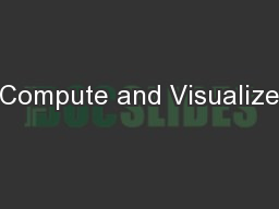 Compute and Visualize