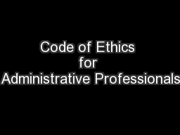 Code of Ethics for Administrative Professionals PowerPoint PPT Presentation
