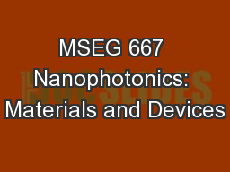 MSEG 667 Nanophotonics: Materials and Devices PowerPoint PPT Presentation
