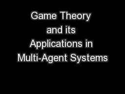 Game Theory and its Applications in Multi-Agent Systems PowerPoint Presentation, PPT - DocSlides