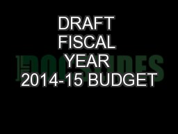 DRAFT FISCAL YEAR 2014-15 BUDGET
