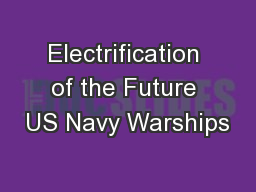 Electrification of the Future US Navy Warships PowerPoint PPT Presentation