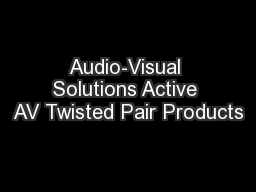 Audio-Visual Solutions Active AV Twisted Pair Products