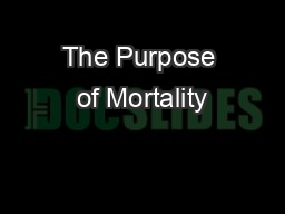 The Purpose of Mortality PowerPoint PPT Presentation