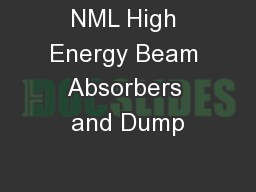 NML High Energy Beam Absorbers and Dump PowerPoint PPT Presentation