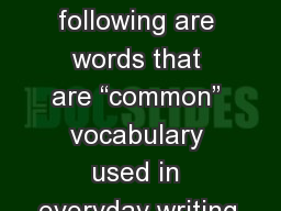 """Weekly Words     The following are words that are """"common"""" vocabulary used in everyday writing,"""