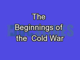 The Beginnings of the  Cold War