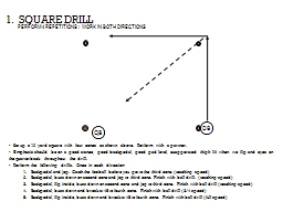 1.   SQUARE DRILL    Set up a 10 yard square with four cones as shown above.  Perform with a partne PowerPoint PPT Presentation