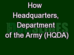 How  Headquarters, Department of the Army (HQDA)