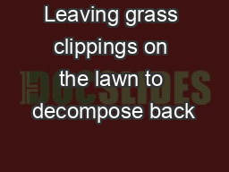 Leaving grass clippings on the lawn to decompose back
