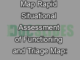 Rapid SAFT Map Rapid Situational Assessment of Functioning and Triage Map: