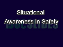 Situational Awareness in Safety PowerPoint PPT Presentation