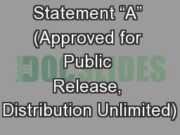 Distribution Statement �A� (Approved for Public Release, Distribution Unlimited)