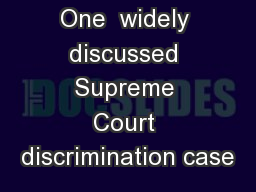 NEXT UP: One  widely discussed Supreme Court discrimination case