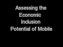 Assessing the Economic  Inclusion Potential of Mobile