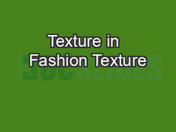 Texture in  Fashion Texture