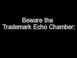 Beware the Trademark Echo Chamber: