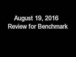 August 19, 2016  Review for Benchmark