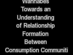 Consuming Wannabes Towards an Understanding of Relationship Formation Between Consumption Communiti