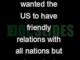 """The Path to War Jefferson wanted the US to have friendly relations with all nations but have """"ent"""