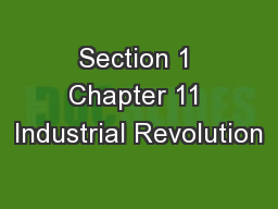 Section 1 Chapter 11 Industrial Revolution