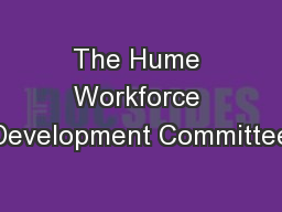 The Hume Workforce Development Committee