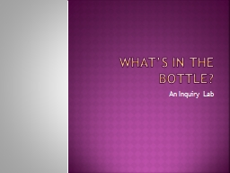 WHAT'S IN THE BOTTLE? PowerPoint PPT Presentation