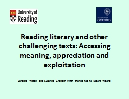 Reading literary and other challenging texts: Accessing meaning, appreciation and exploitation PowerPoint PPT Presentation