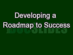 Developing a Roadmap to Success