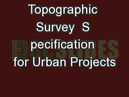 Topographic Survey  S pecification for Urban Projects PowerPoint PPT Presentation