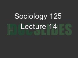 Sociology 125 Lecture 14