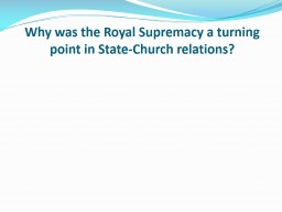 Why was the Royal Supremacy a turning point in State-Church relations?