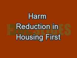 Harm Reduction in Housing First PowerPoint PPT Presentation