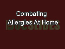 Combating Allergies At Home PowerPoint Presentation, PPT - DocSlides