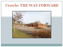 Crowle: THE WAY FORWARD A time to reflect & think