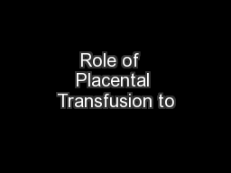 Role of  Placental Transfusion to