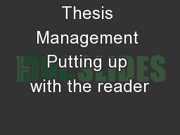 Thesis Management Putting up with the reader