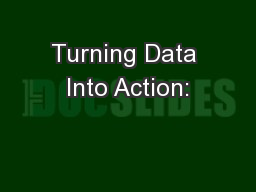Turning Data Into Action: