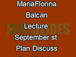Machine Learning Theory MariaFlorina Balcan Lecture  September st  Plan Discuss the Mistake Bound model