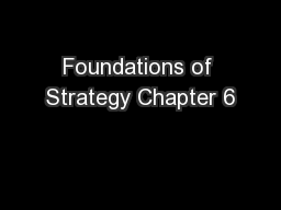 Foundations of Strategy Chapter 6