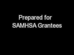 Prepared for  SAMHSA Grantees