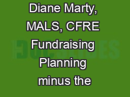 Diane Marty, MALS, CFRE Fundraising Planning minus the